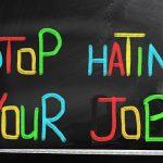 Ce faci atunci când ești blocat la un loc de muncă pe care îl urasti?