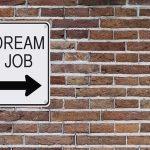 Cinci motive pentru care job-ul tău de vis poate deveni real