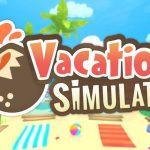 Vacation Simulator, o continuare decentă